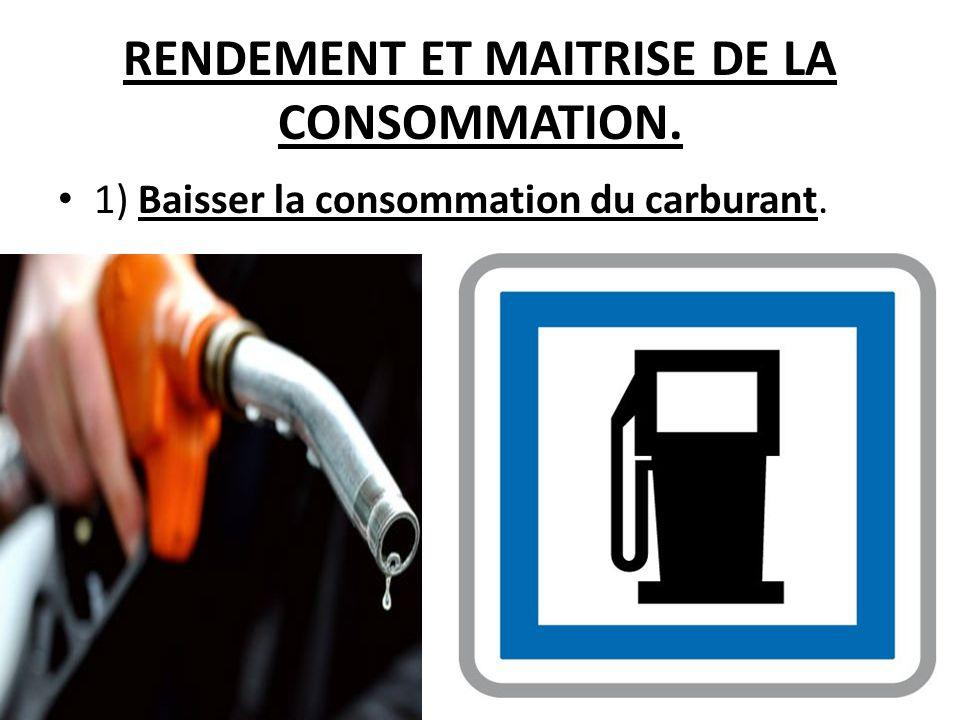 RENDEMENT ET MAITRISE DE LA CONSOMMATION.