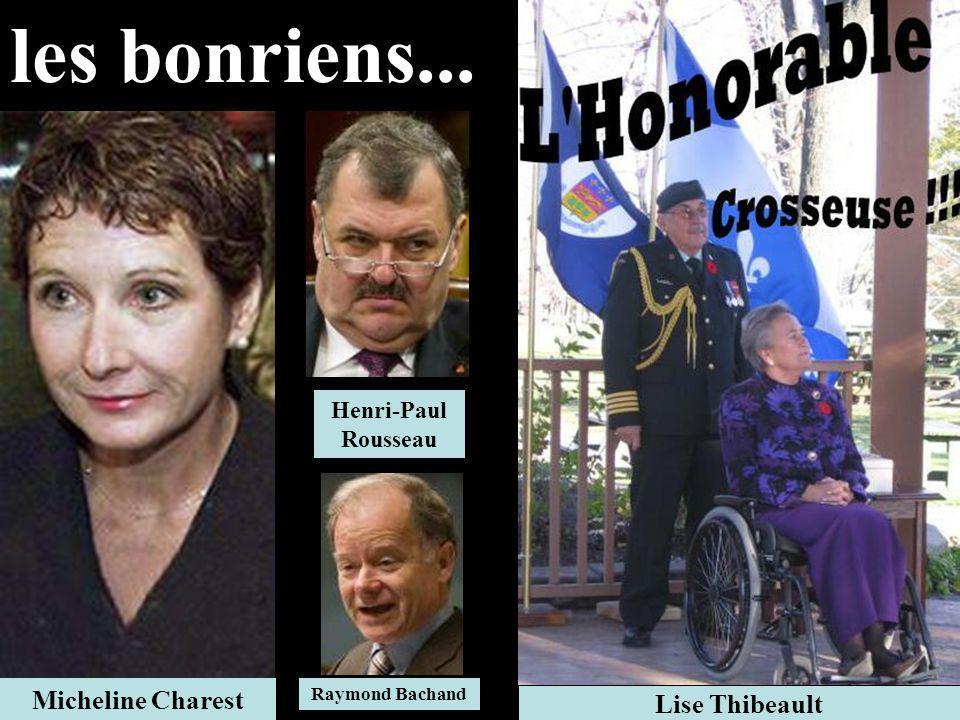 les bonriens... Micheline Charest Lise Thibeault Henri-Paul Rousseau