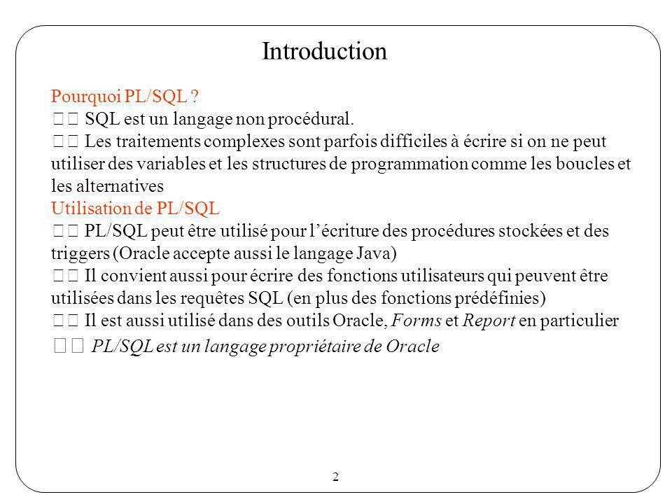 Introduction  PL/SQL est un langage propriétaire de Oracle