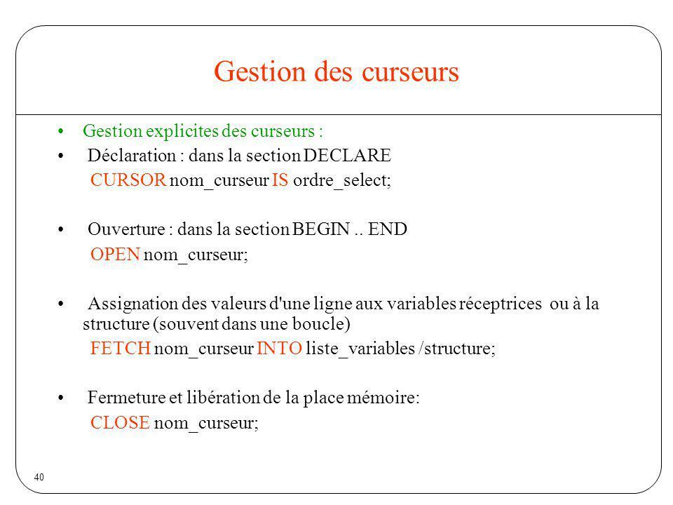 Gestion des curseurs Gestion explicites des curseurs :