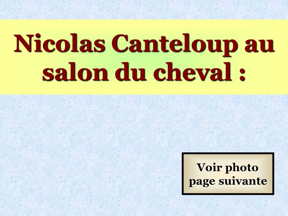 Nicolas Canteloup au salon du cheval : Voir photo page suivante