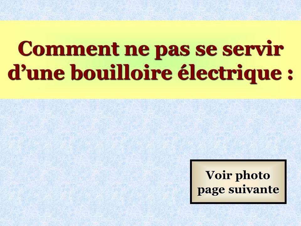 Comment ne pas se servir d'une bouilloire électrique :