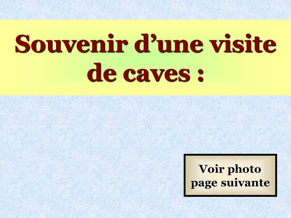 Souvenir d'une visite de caves : Voir photo page suivante