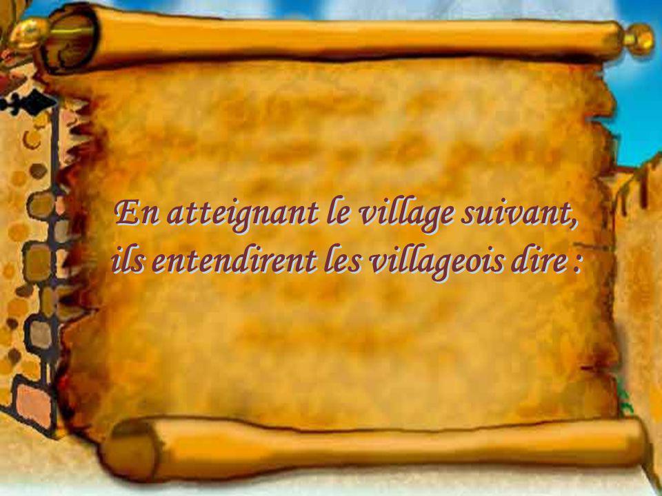 En atteignant le village suivant,