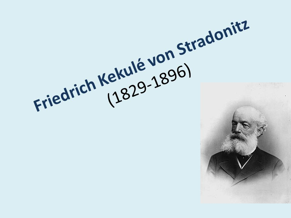 Friedrich Kekulé von Stradonitz (1829-1896)