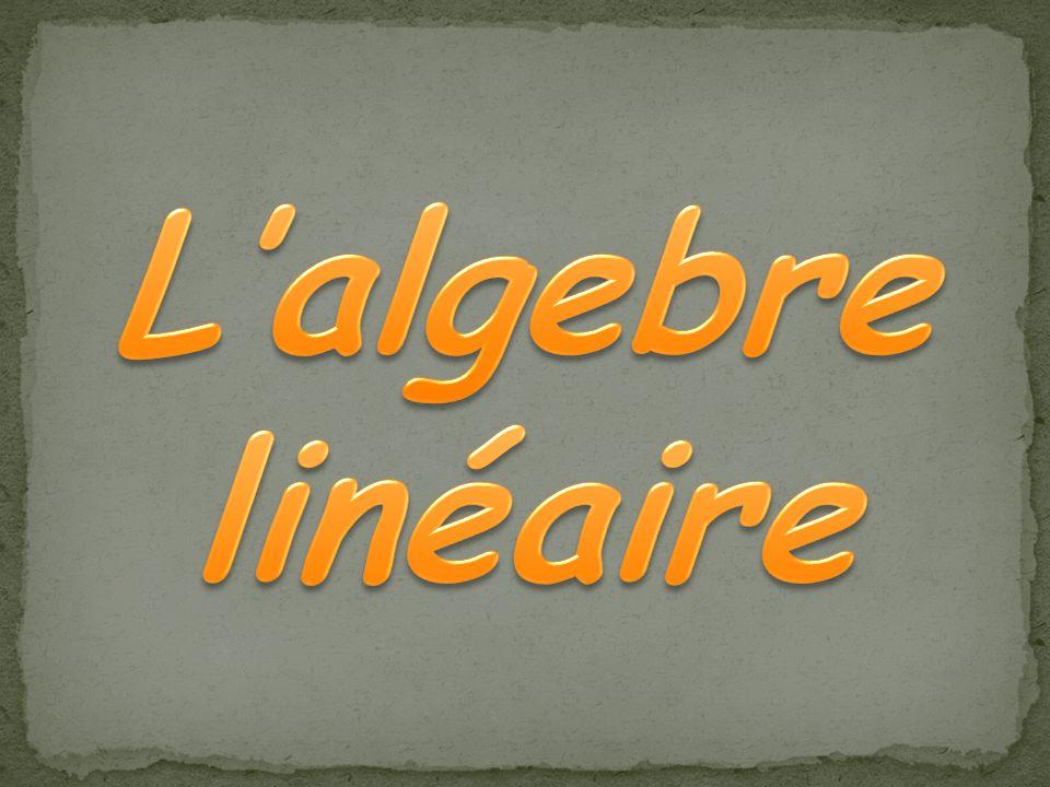 L'algebre linéaire