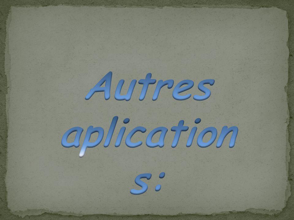 Autres aplications: