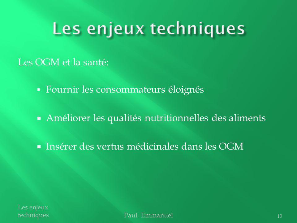 Les enjeux techniques Les OGM et la santé: