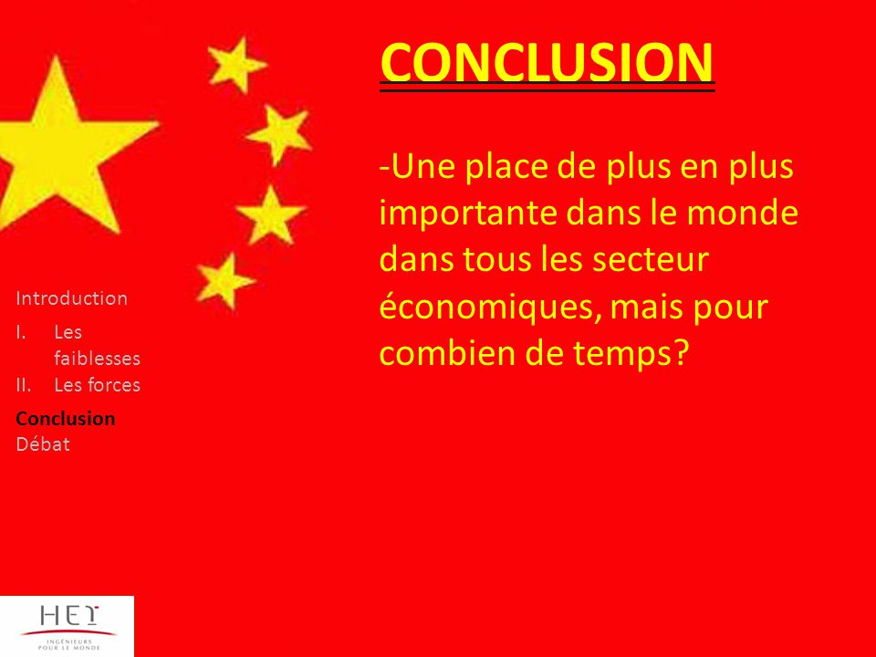 CONCLUSION Une place de plus en plus importante dans le monde dans tous les secteur économiques, mais pour combien de temps