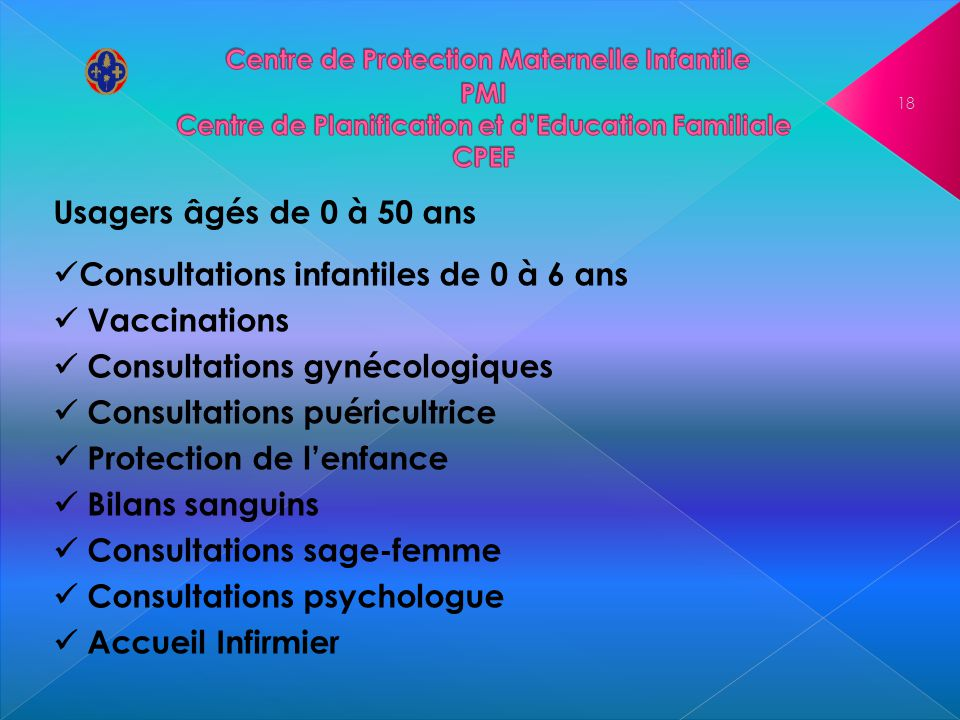 Centre de Protection Maternelle Infantile PMI Centre de Planification et d'Education Familiale CPEF