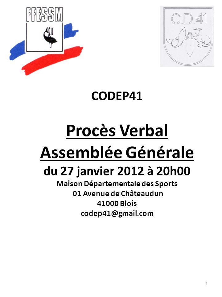 CODEP41 Procès Verbal Assemblée Générale du 27 janvier 2012 à 20h00 Maison Départementale des Sports 01 Avenue de Châteaudun 41000 Blois codep41@gmail.com