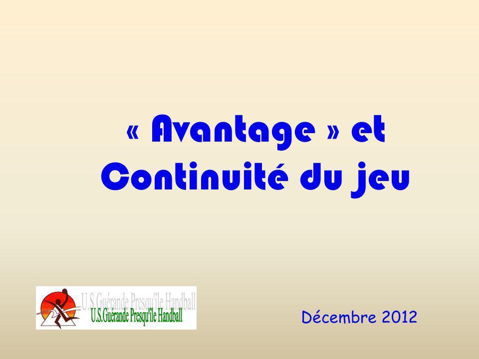« Avantage » et Continuité du jeu Décembre 2012