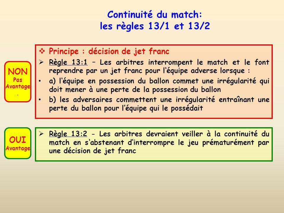 Continuité du match: les règles 13/1 et 13/2