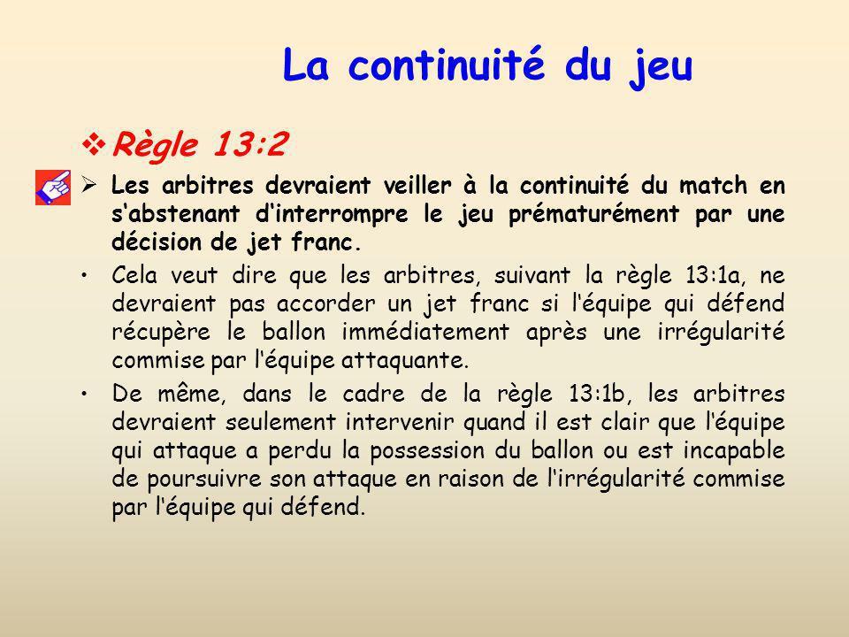 La continuité du jeu Règle 13:2