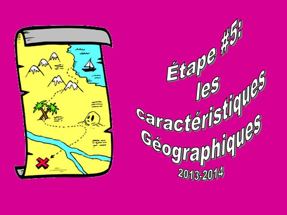 Étape #5: les. caractéristiques. Géographiques.