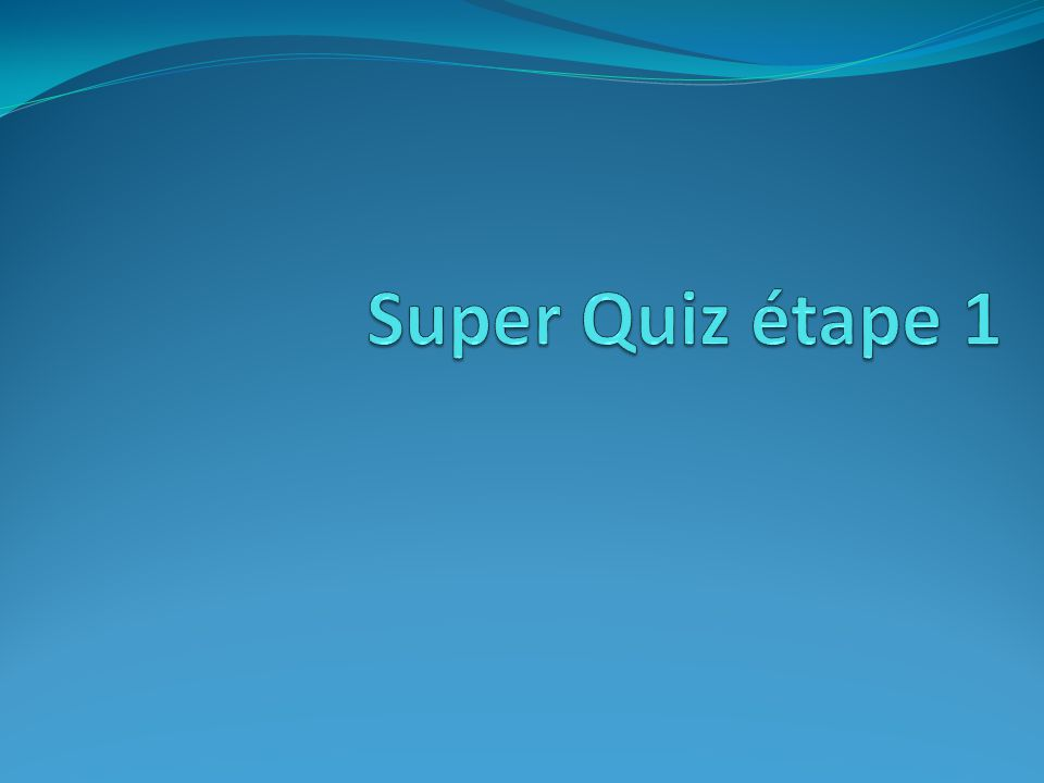 Super Quiz étape 1