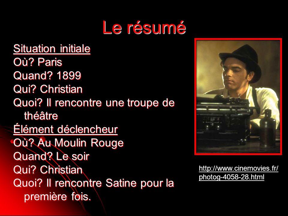 Le résumé Situation initiale Où Paris Quand 1899 Qui Christian