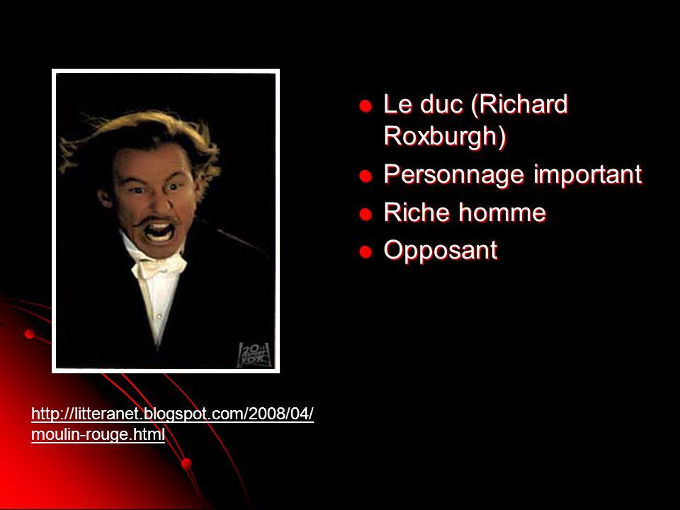 Le duc (Richard Roxburgh) Personnage important Riche homme Opposant