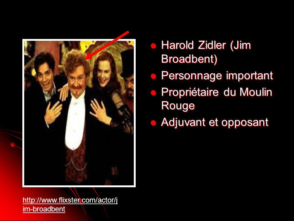 Harold Zidler (Jim Broadbent) Personnage important