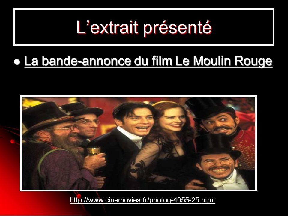 L'extrait présenté La bande-annonce du film Le Moulin Rouge