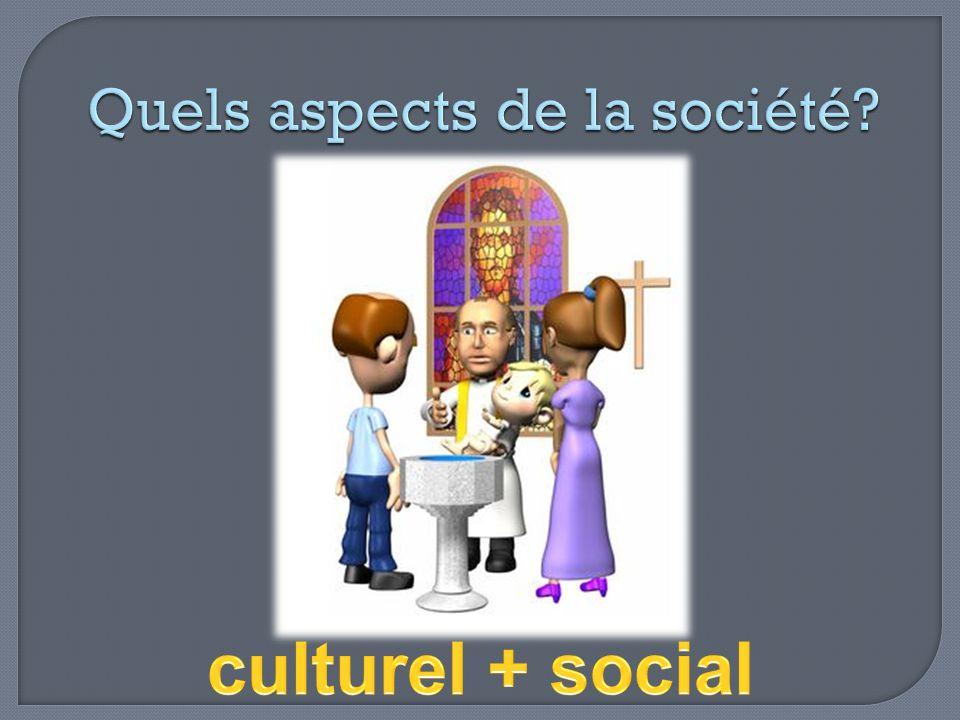 Quels aspects de la société