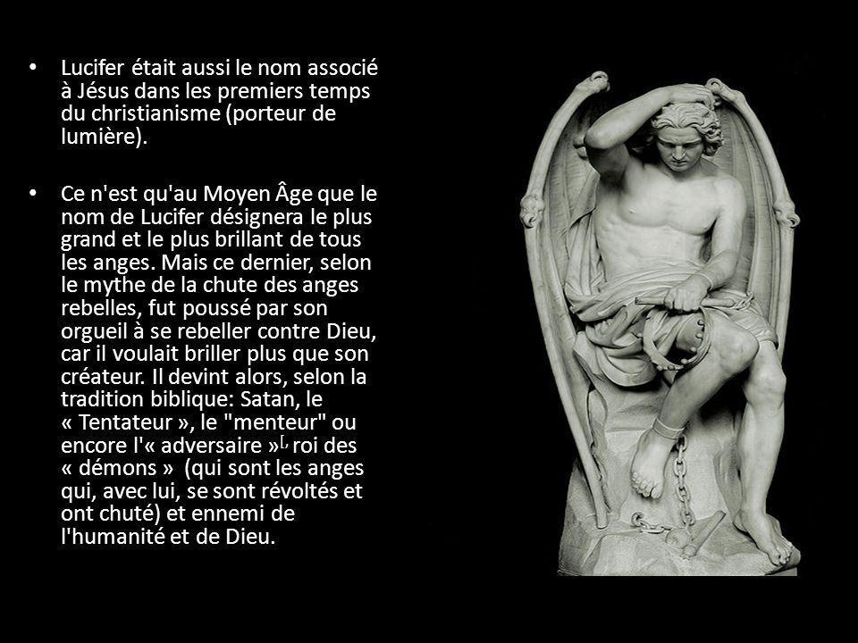 Lucifer était aussi le nom associé à Jésus dans les premiers temps du christianisme (porteur de lumière).