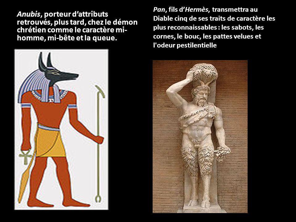 Anubis, porteur d'attributs retrouvés, plus tard, chez le démon chrétien comme le caractère mi-homme, mi-bête et la queue.