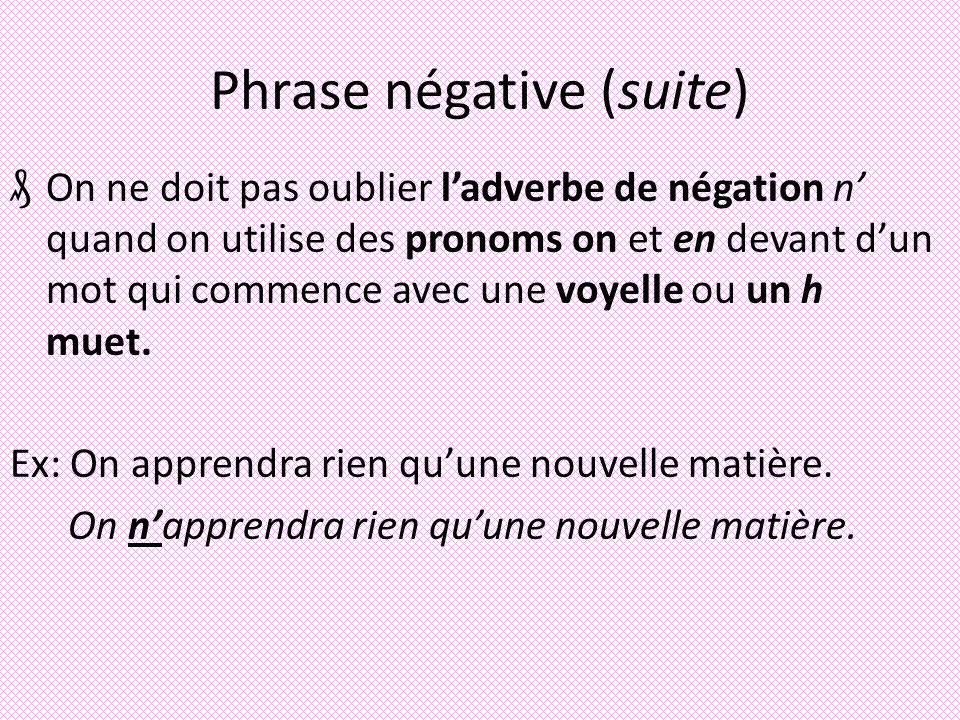 Phrase négative (suite)
