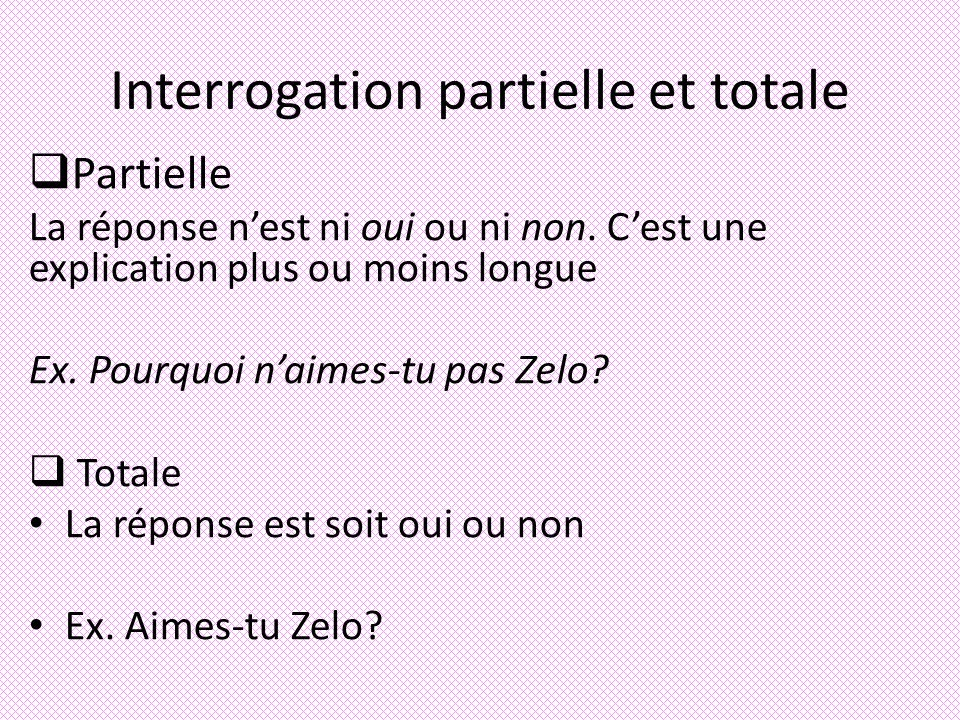 Interrogation partielle et totale