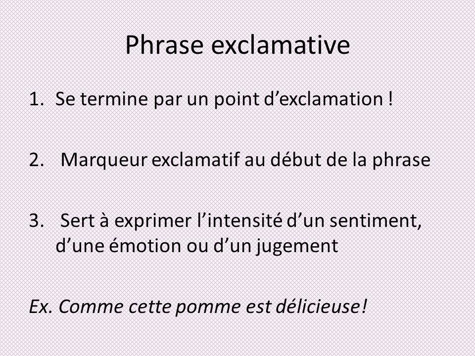 Phrase exclamative Se termine par un point d'exclamation !
