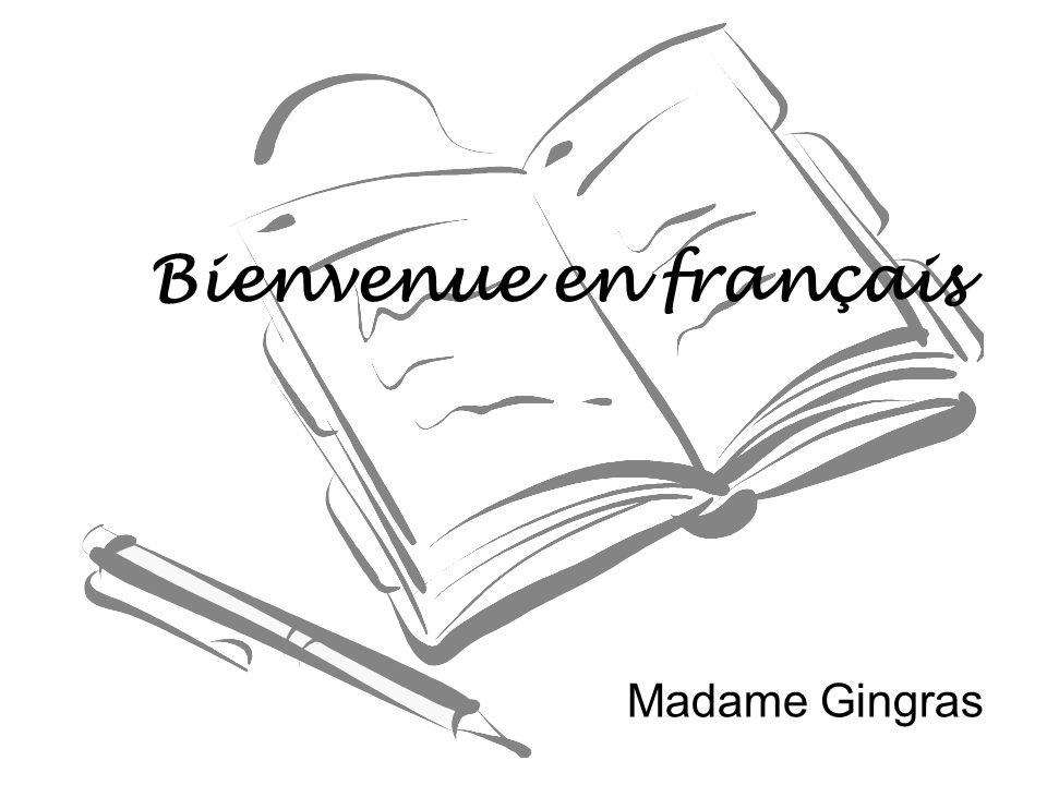 Bienvenue en français Madame Gingras