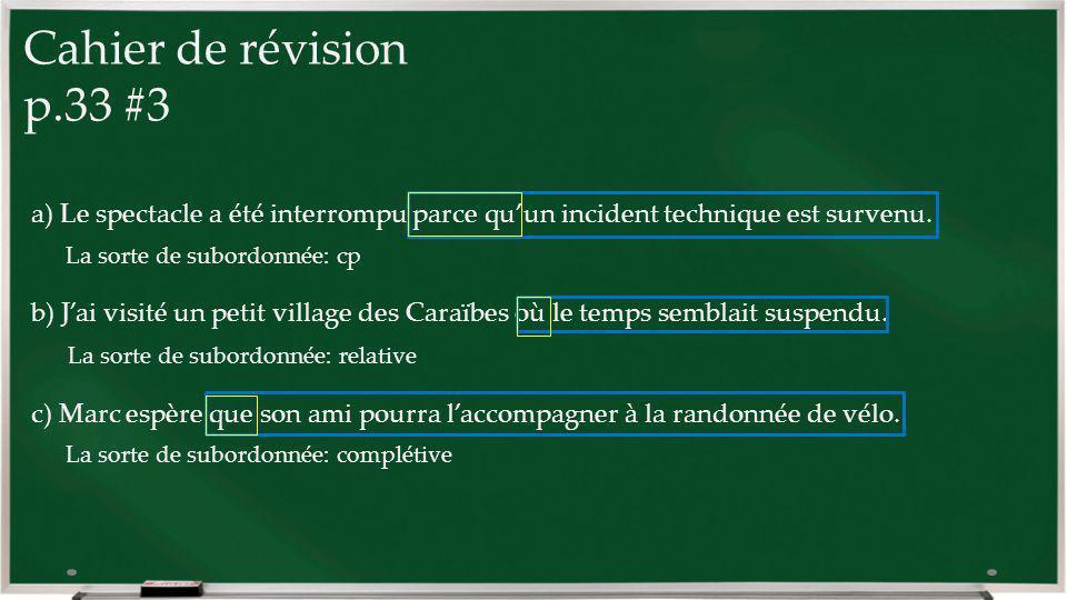 Cahier de révision p.33 #3 a) Le spectacle a été interrompu parce qu'un incident technique est survenu.