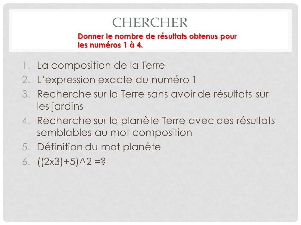 CHERCHER La composition de la Terre L'expression exacte du numéro 1