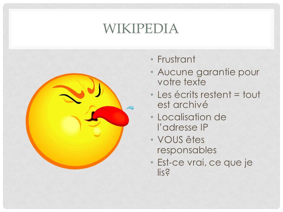Wikipedia Frustrant Aucune garantie pour votre texte