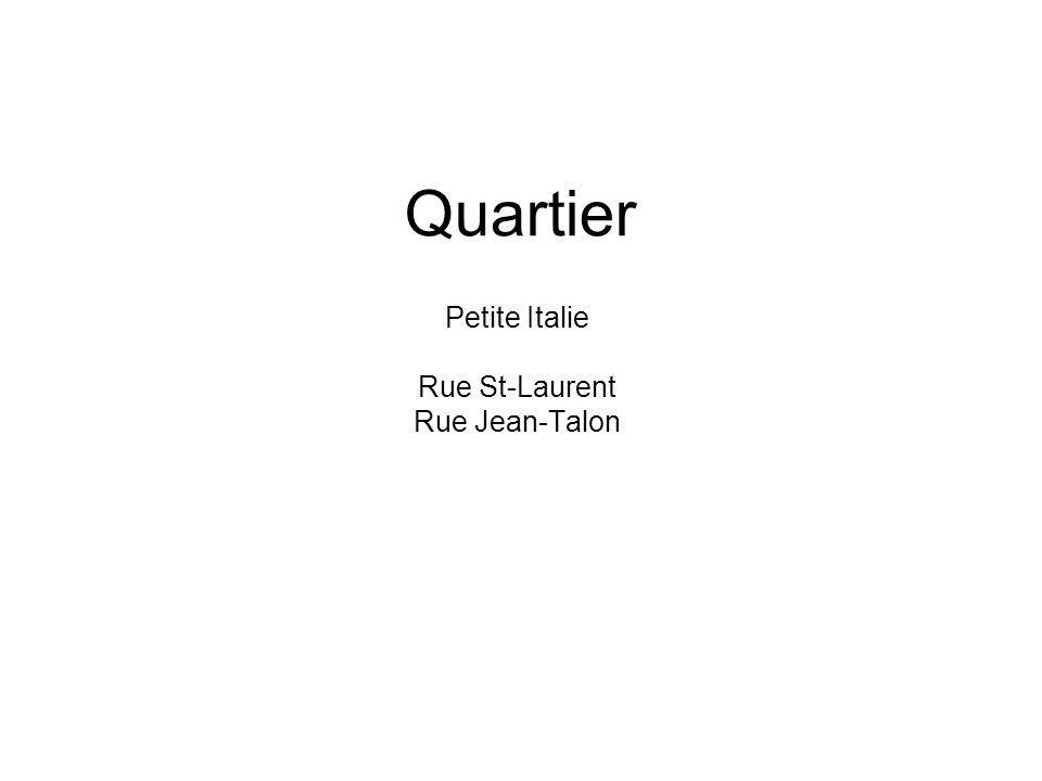 Petite Italie Rue St-Laurent Rue Jean-Talon