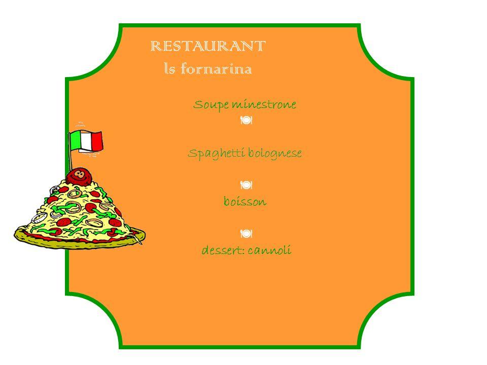 RESTAURANT ls fornarina Soupe minestrone Spaghetti bolognese boisson