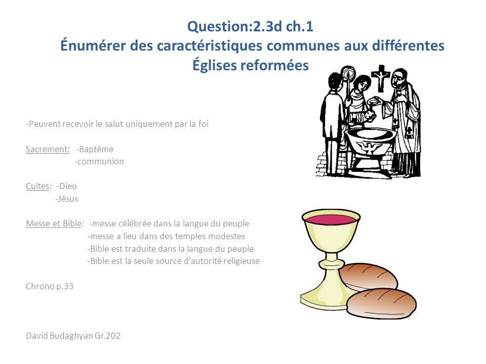 Question:2.3d ch.1 Énumérer des caractéristiques communes aux différentes Églises reformées