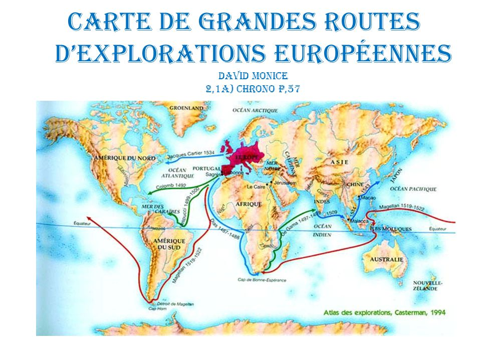 Carte de grandes routes d'explorations européennes David monice 2,1a) Chrono p,57