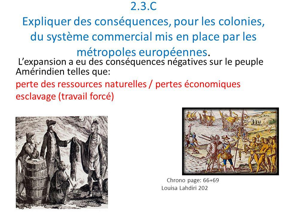 2.3.C Expliquer des conséquences, pour les colonies, du système commercial mis en place par les métropoles européennes.