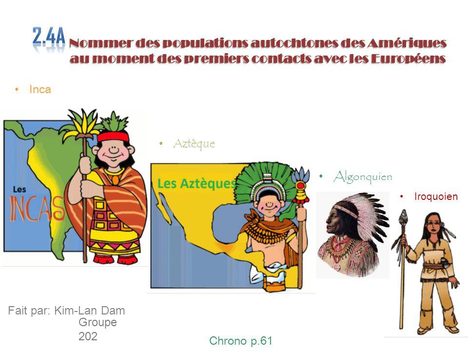 2.4a Nommer des populations autochtones des Amériques au moment des premiers contacts avec les Européens.