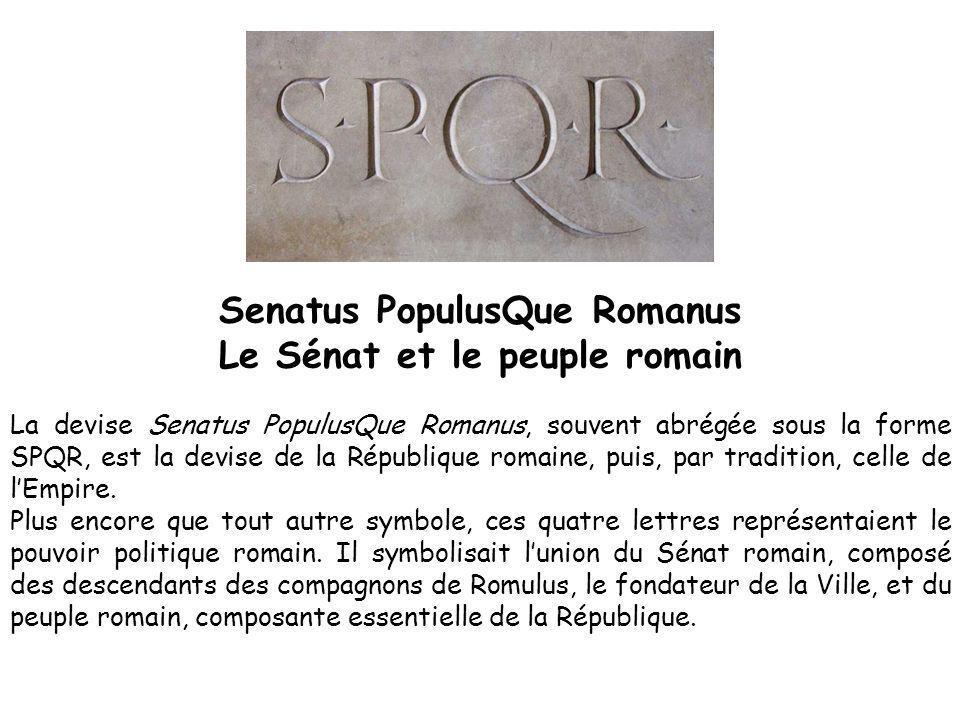 Senatus PopulusQue Romanus Le Sénat et le peuple romain