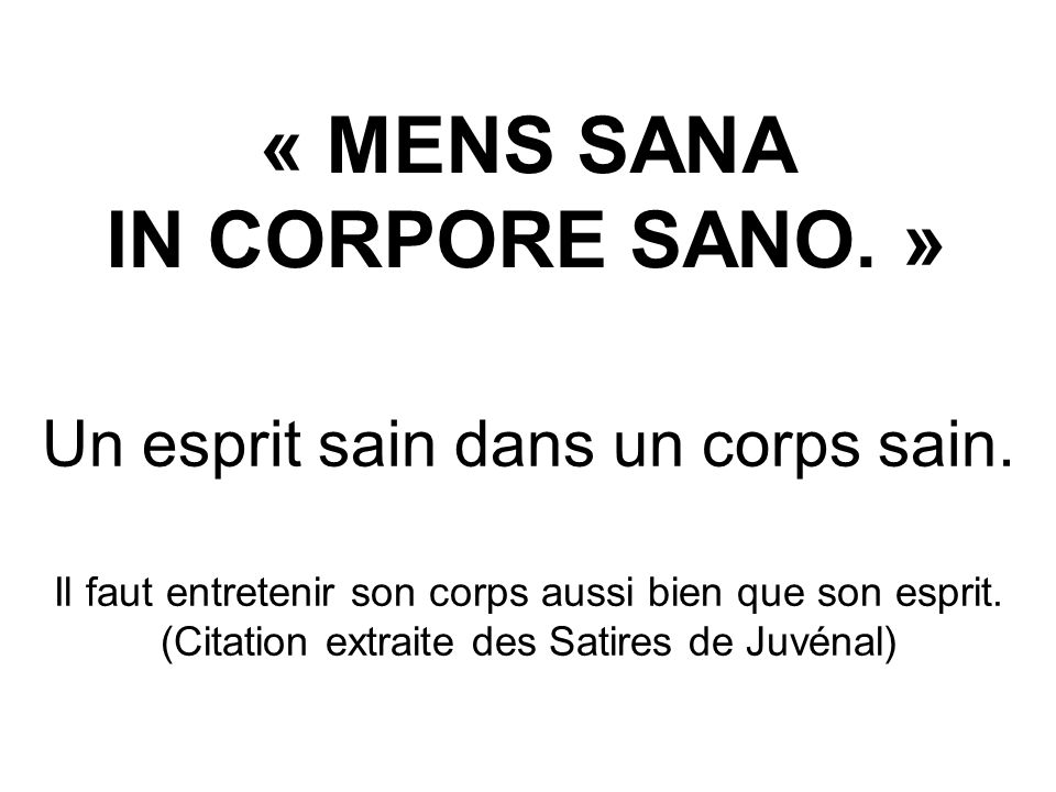 « MENS SANA IN CORPORE SANO. »
