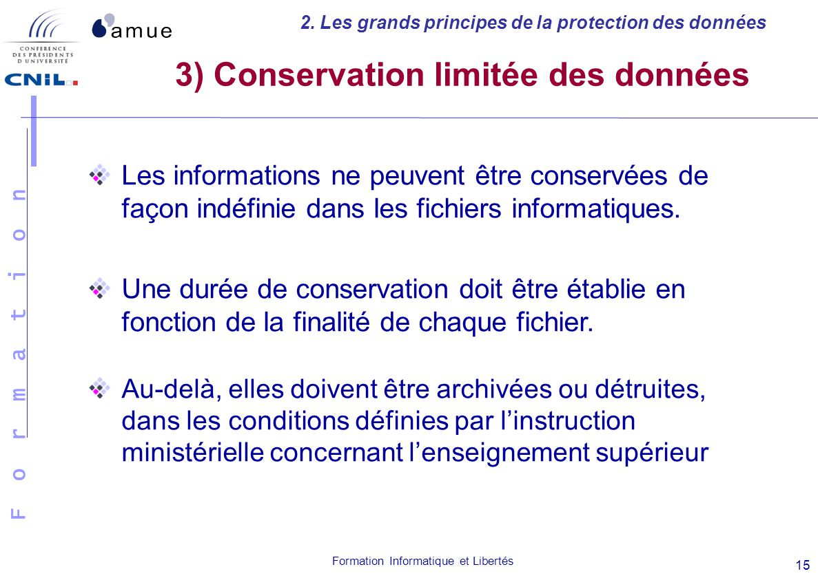 3) Conservation limitée des données