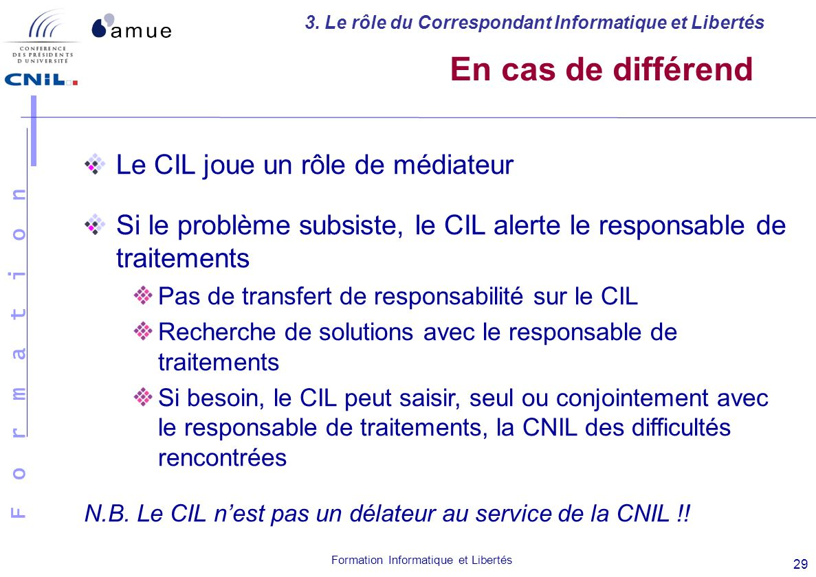 En cas de différend Le CIL joue un rôle de médiateur