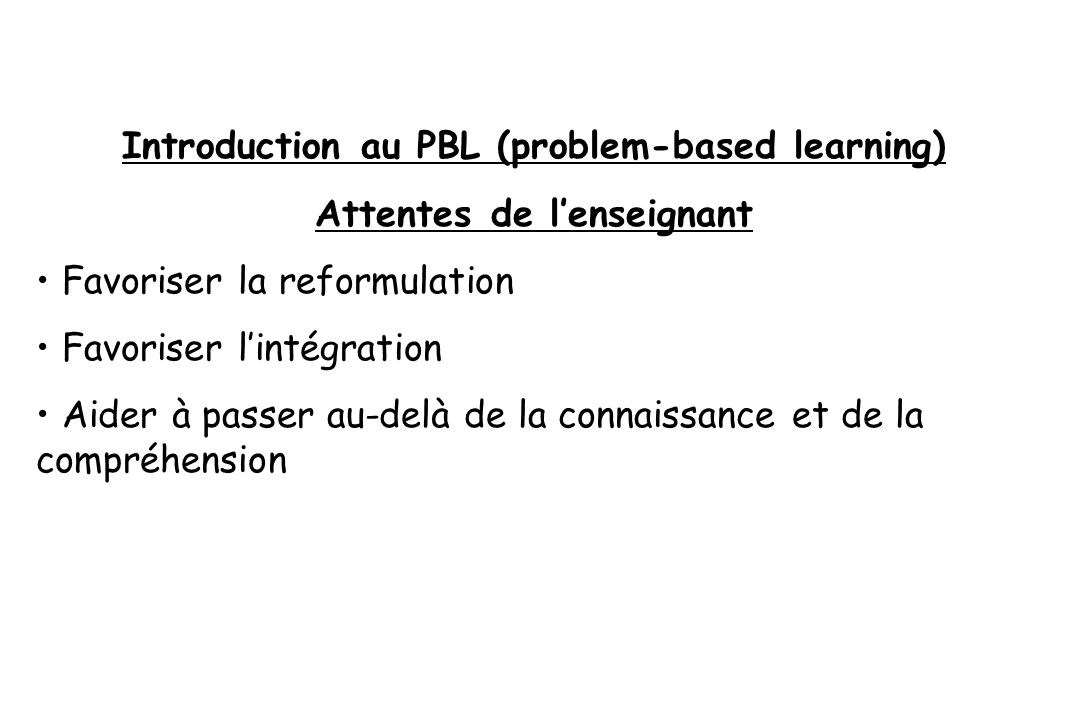 Introduction au PBL (problem-based learning) Attentes de l'enseignant