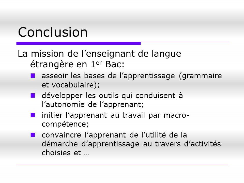 Conclusion La mission de l'enseignant de langue étrangère en 1er Bac:
