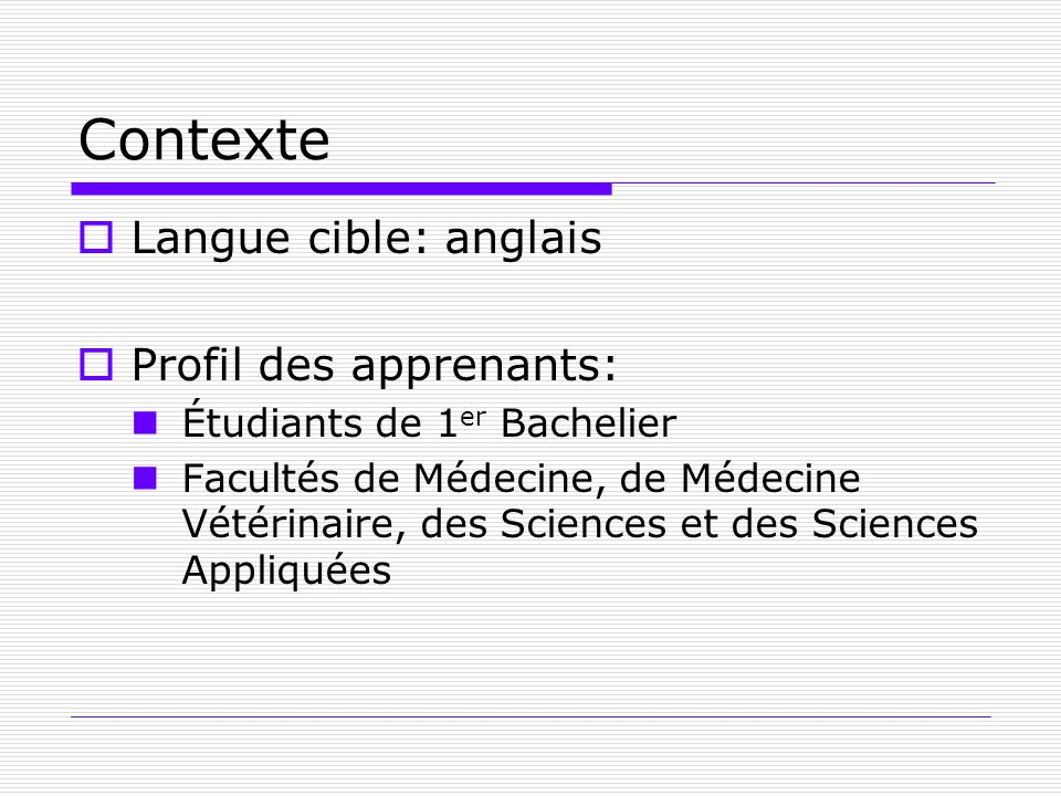Contexte Langue cible: anglais Profil des apprenants: