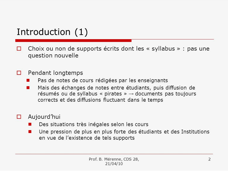 Introduction (1) Choix ou non de supports écrits dont les « syllabus » : pas une question nouvelle.