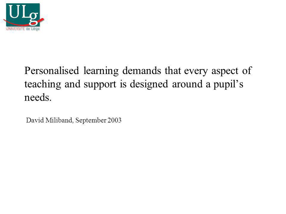 Personalised learning demands that every aspect of teaching and support is designed around a pupil's needs.