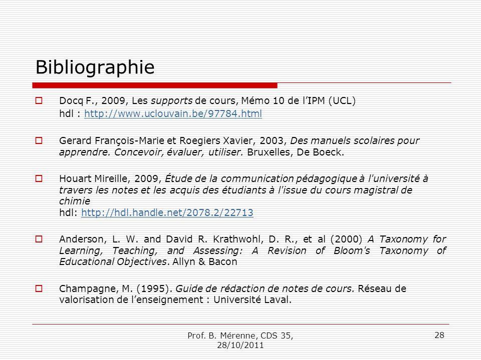 Bibliographie Docq F., 2009, Les supports de cours, Mémo 10 de l'IPM (UCL) hdl : http://www.uclouvain.be/97784.html.